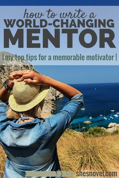How to Write a World-Changing Mentor | She's Novel