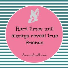 Thankful for friends that when there is an indifference, a bump in the road or a trial in my life we can work through it. Love those that stand by you and not just write you off. In a situation it's not all about them but see the other side of things.