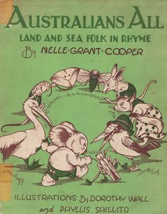 Australians All. Land and Sea Folk in Rhyme by Nelle Grant Cooper, illustrated by Dorothy Wall and Phyllis Shillito 1939 Vintage Book Covers, Vintage Children's Books, Book Illustrations, Children's Book Illustration, Decoupage, Australian Vintage, Children's Library, Mary Mary, Beautiful Book Covers