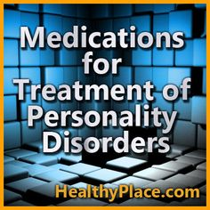 Overview of psychiatric medications for treating conditions - depression, anxiety, aggressive behavior - stemming from having a personality disorder. Mental Health Nursing, Mental Health Matters, Mental Health Issues, Psychiatric Medications, Psychiatric Nursing, Counseling Psychology, School Psychology, Attention Seeking Behavior, Coping Mechanisms