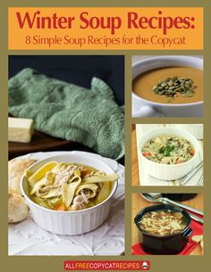 """Winter Soup Recipes: 8 Simple Soup Recipes for the Copycat"" Free eCookbook"