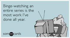 Binge Watching Show Hard Work Netflix Funny Ecard | Confession Ecard