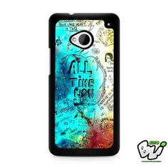 All Time Low Quotes HTC G21,HTC ONE X,HTC ONE S,HTC M7,M8,M8 Mini,M9,M9 Plus,HTC Desire Case
