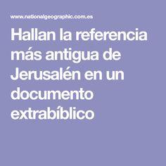 Hallan la referencia más antigua de Jerusalén en un documento extrabíblico