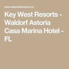 Key West Resorts - Waldorf Astoria Casa Marina Hotel - FL