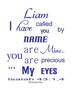 Liam with Scripture, customize with any name.  Perfect for those new babies.