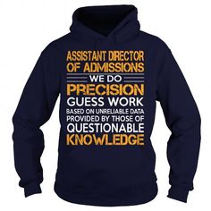 Awesome Tee For Assistant Director Of Admissions T Shirts, Hoodie Sweatshirts