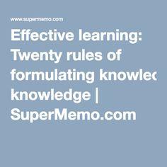 Effective learning: Twenty rules of formulating knowledge | SuperMemo.com