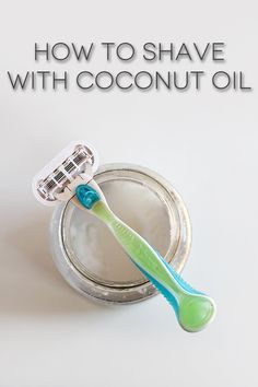 How to Shave with Coconut Oil #beauty #natural #skincare Guys what we eat is SO IMPORTANT! Eat right and everything falls into place. Check out http://sexilyhealthy.blogspot.com