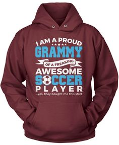 I am a proud Grammy of a freaking awesome soccer player ...yes, they bought me…