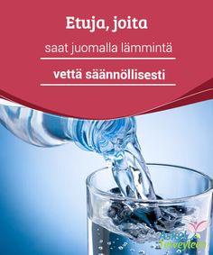 Etuja, joita saat juomalla lämmintä vettä säännöllisesti   #Riittävän vesimäärän juominen on elintärkeää #terveydellemme ja se voi tarjota useita positiivisia etuja #hyvinvoinnille.  #Terveellisetelämäntavat