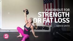 Karen Smith — A Workout for Strength OR Fat Loss