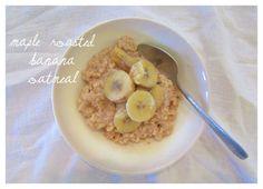 Oatgasm: Maple Roasted Bananas on Cinnamon Vanilla Oatmeal