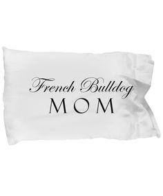 French Bulldog Mom - Pillow Case