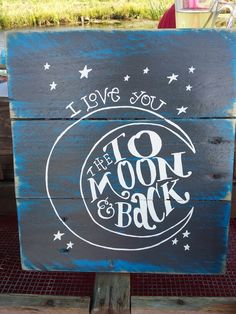 I love you to the moon & back...