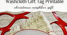 I love to make washcloths because they are so easy and they make fabulous gifts! I've decided that I'll be giving out a few washcloths as n... Neighbor Christmas Gifts, Neighbor Gifts, Christmas Tags Printable, Washing Clothes, Sewing Crafts, Knitting, Crochet, Easy, Free
