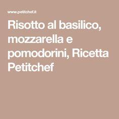 Risotto al basilico, mozzarella e pomodorini, Ricetta Petitchef
