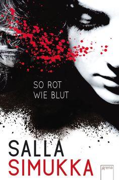 Salla Simukka - So rot wie Blut (Band 01)