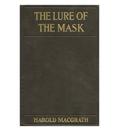 The Lure of the Mask | 1908 First Edition | Beautiful vintage book