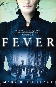 Fever casts a brilliant light over the life of a figure once described as Typhoid Mary