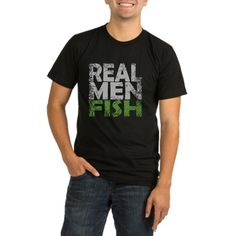REAL MEN FISH T-Shirt on CafePress.com