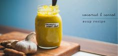 Recipe of the Week: Coconut & Carrot Soup
