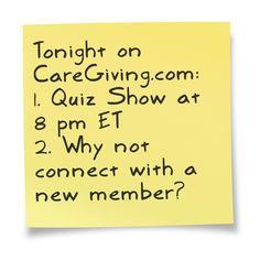 Quiz show: www.caregiving.com/2013/06/tonight-caregiving-quiz-show/  Member Directory: www.caregiving.com/members/