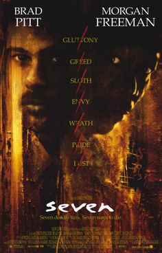 Se7en (1995) Arguably Brad Pitt's best role. This grim thriller is a true classic of the genre. The artwork on this poster does a great job of conveying the mood of the film itself. Seven movie posters at MovieGoods.com