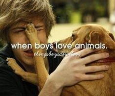 I love me some guys that can love animals too! ❤ things boys do we love
