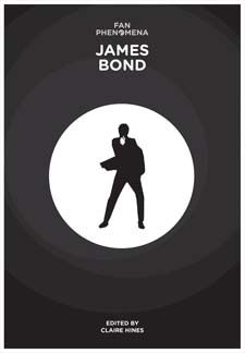 Fan Phenomena: James Bond by Claire Hines  Intellect Books  AU$42.95