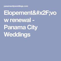 Elopement/vow renewal - Panama City Weddings