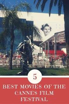 Read about the 5 Best Movies of the Cannes Film Festival 15 | Cannes Film Festival 2015 | Best…