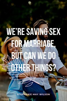 We're saving sex for marriage, but can we do other things? #marriage #sex #stephaniemaywilson