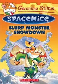 Slurp Monster Showdown Spacemice 9 By Geronimo Stilton