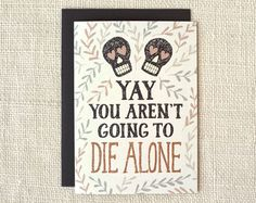 die alone engagement / wedding / anniversary card | Wit & Whistle