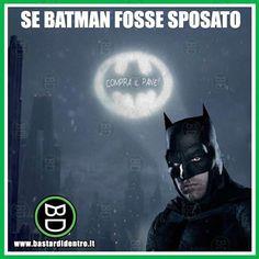 Tagga i tuoi amici e #condividi #bastardidentro #batman #moglie www.bastardidentro.it
