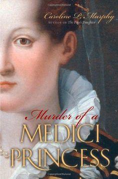 Murder of a Medici Princess by Caroline P. Murphy,http://www.amazon.com/dp/0195314395/ref=cm_sw_r_pi_dp_Yc-Tsb117A84130F