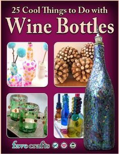 """25 Cool Things to Do with Wine Bottles"" free eBook 