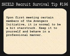 SHIELD Recruit Survival Tip>>Yeah, right.