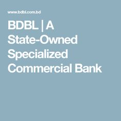 BDBL | A State-Owned Specialized Commercial Bank