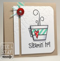 EEK.. love this card more and more each time I see it.. : STEAMIN' HOT / TAWS Freebie... The Alley Way Stamps