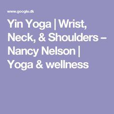 Yin Yoga | Wrist, Neck, & Shoulders – Nancy Nelson | Yoga & wellness