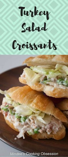 Turkey Salad Croissants- croissants filled with a make ahead turkey sandwich filling that can feed a few or a crowd. via @https://www.pinterest.com/mindeescooking/