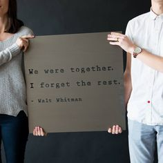 """Great idea for a pre wedding shoot Could revise it to""""We are together for the future-We forget the past"""" Great Quotes, Quotes To Live By, Me Quotes, Inspirational Quotes, I Carry Your Heart, Youre My Person, Walt Whitman, We Are Together, Love You"""
