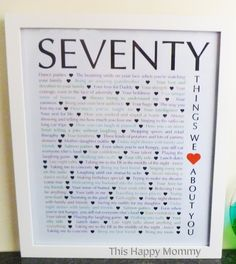 70 Things We {Love} About You — The perfect homemade gift for a milestone birthday. #70birthday | thishappymommy.com