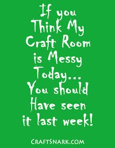 Craft Snark: You call this a mess? Crafts To Make, Fun Crafts, Craft Projects, Craft Ideas, Crochet Humor, You Call, Printables, Scrapbook, Crafty