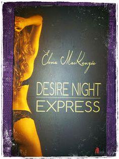 BunteBücherWelt: Desire Night Express - Elena MacKenzie