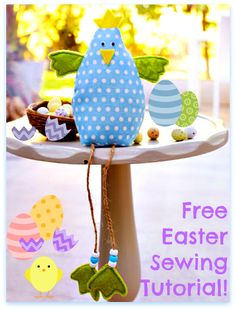Stitch up an Easy Easter Chick Decoration and Some Easter Eggs! Free Sewing Tutorials - sew-whats-new.com