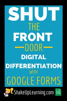 "Shut the Front Door! Digital Differentiation with Google Forms: This post was inspired by a comment I received during my ""Digital Differentiation with Google Apps,"" session at the Texas Google Summit in Brenham, Texas. Michael Ogg, aka @PrincipalOgg, shouted, ""Shut the front door,"" when I showed how to use branching in Google forms. Thanks, Michael for one of the best comments I've ever had during a presentation!"