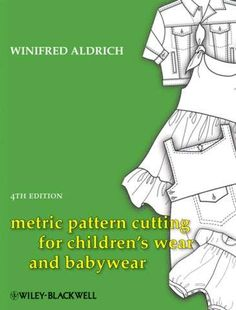 """Read """"Metric Pattern Cutting for Children's Wear and Babywear"""" by Winifred Aldrich available from Rakuten Kobo. This fourth edition of Metric Pattern Cutting for Children's Wear and Babywear remains the standard text book but has th. Pattern Cutting, Pattern Making, 404 Pages, Babywearing, Pattern Drafting, Sewing For Beginners, Learn To Sew, Pattern Blocks, Sewing For Kids"""